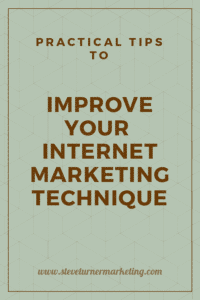 Practical tips to improve your internet marketing technique
