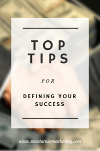 Top Tips for Defining Your Success