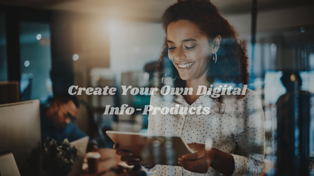 Create Your Own Digital Info Products